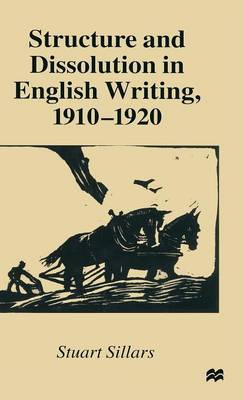 Structure and Dissolution in English Writing, 1910-1920