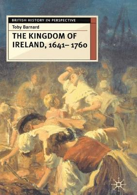 The Kingdom of Ireland, 1641-1760