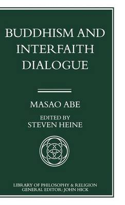 Buddhism and Interfaith Dialogue: Part one of a two-volume sequel to Zen and Western Thought