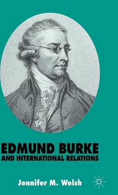 Edmund Burke and International Relations: The Commonwealth of Europe and the Crusade against the French Revolution