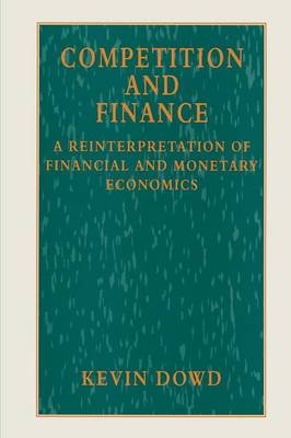 Competition and Finance: A Reinterpretation of Financial and Monetary Economics