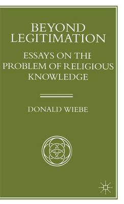 Beyond Legitimation: Essays on the Problem of Religious Knowledge