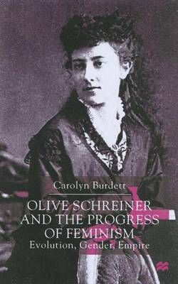 Olive Schreiner and the Progress of Feminism: Evolution, Gender and Empire