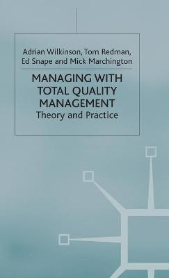 Managing with Total Quality Management: Theory and Practice