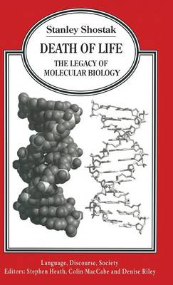 Death of Life: The Legacy of Molecular Biology