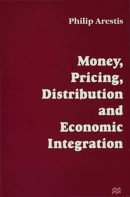 Money, Pricing, Distribution and Economic Integration