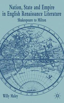 Nation, State and Empire in English Renaissance Literature: Shakespeare to Milton