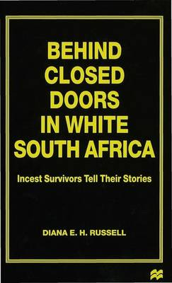 Behind Closed Doors in White South Africa: Incest Survivors Tell their Stories
