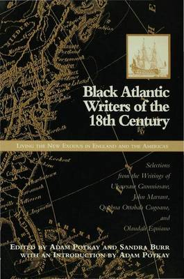 Black Atlantic Writers of the Eighteenth Century: Living the New Exodus in England and the Americas