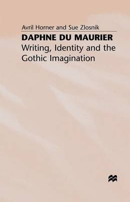 Daphne du Maurier: Writing, Identity and the Gothic Imagination