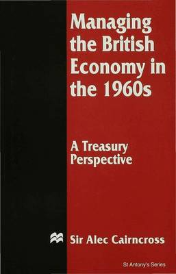Managing the British Economy in the 1960s: A Treasury Perspective