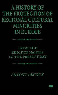 A History of the Protection of Regional Cultural Minorities in Europe: From the Edict of Nantes to the Present Day