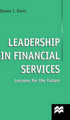 Leadership in Financial Services: Lessons for the Future