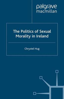 The Politics of Sexual Morality in Ireland