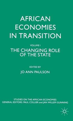 African Economies in Transition: Volume 1: The Changing Role of the State