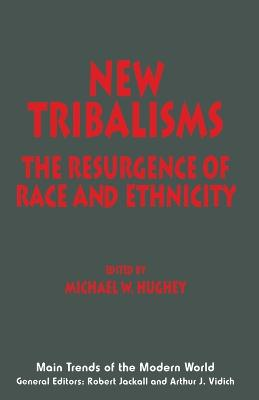 New Tribalisms: Resurgence of Race and Ethnicity