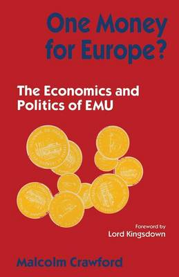 One Money for Europe?: Economics and Politics of Maastricht