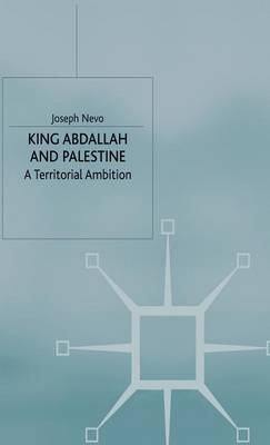 King Abdallah and Palestine: A Territorial Ambition