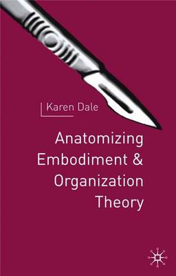 Anatomising Embodiment and Organisation Theory