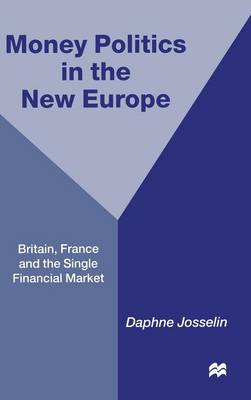 Money, Politics and 1992: Britain, France and the Single Financial Market