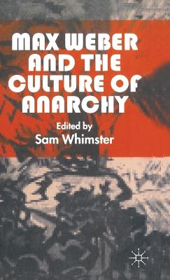 Max Weber and the Culture of Anarchy