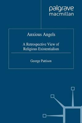 Anxious Angels: A Retrospective View of Religious Existentialism
