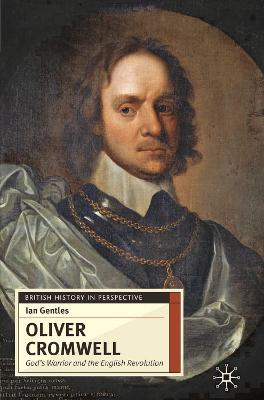 Oliver Cromwell: God's Warrior and the English Revolution