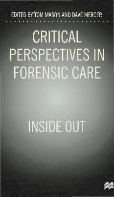 Critical Perspectives in Forensic Care: Inside Out