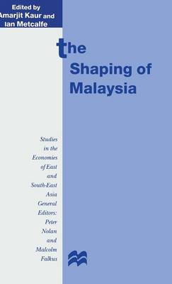 The Shaping of Malaysia