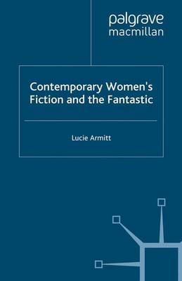 Contemporary Women's Fiction and the Fantastic
