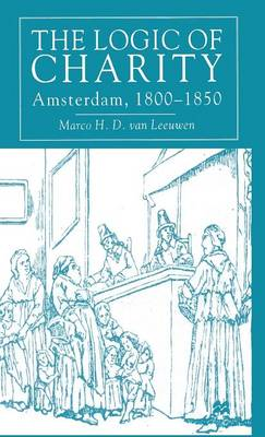 The Logic of Charity: Amsterdam, 1800-1850