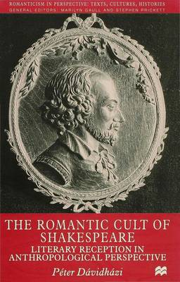 The Romantic Cult of Shakespeare: Literary Reception in Anthropological Perspective