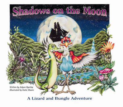 Shadows of the Moon: A Lizard and Bungle Adventure
