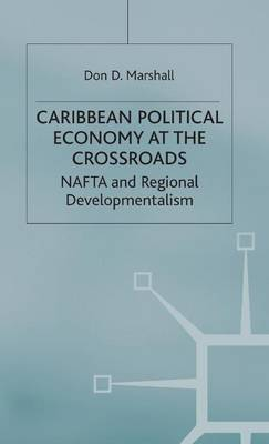 Caribbean Political Economy at the Crossroads: NAFTA and Regional Developmentalism