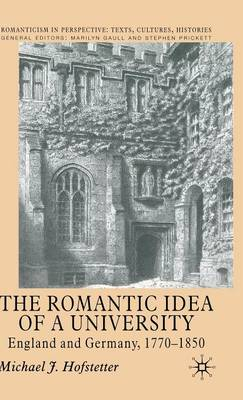 The Romantic Idea of a University: England and Germany, 1770-1850