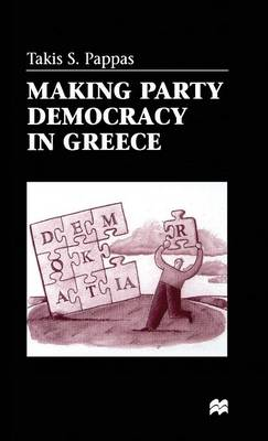 Making Party Democracy in Greece