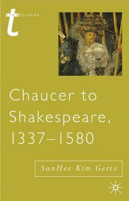 Chaucer to Shakespeare, 1337-1580