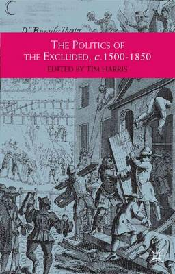 The Politics of the Excluded, c. 1500-1850
