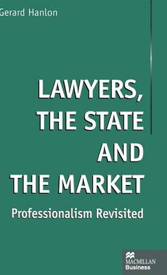 Lawyers, the State and the Market: Professionalism Revisited