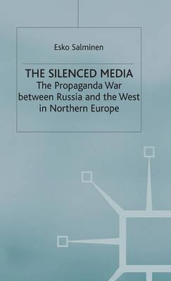 The Silenced Media: The Propaganda War between Russia and the West in Northern Europe
