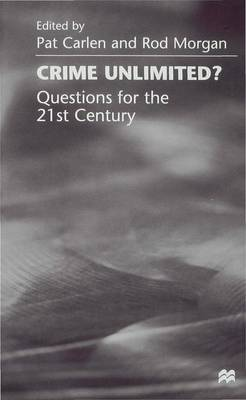 Crime Unlimited?: Questions for the Twenty-First Century