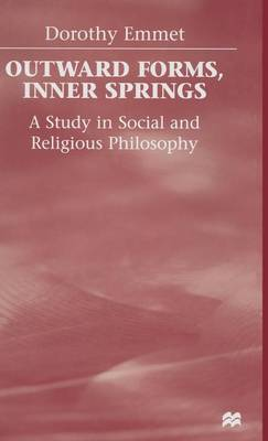 Outward Forms, Inner Springs: Study in Social and Religious Philosophy