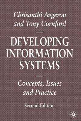 Developing Information Systems: Concepts, Issues and Practice