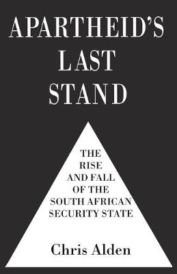 Apartheid's Last Stand: The Rise and Fall of the South African Security State