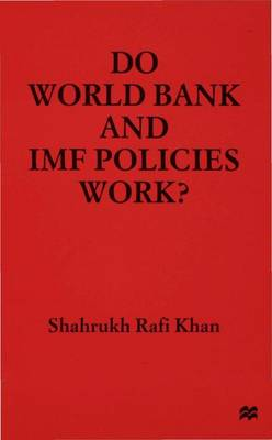 Do World Bank and IMF Policies Work?