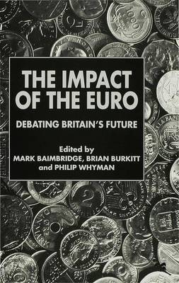 The Impact of the Euro: Debating Britain's Future