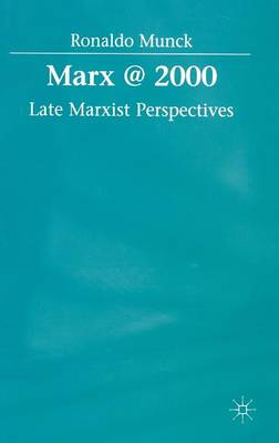 Marx @ 2000: Late Marxist Perspectives
