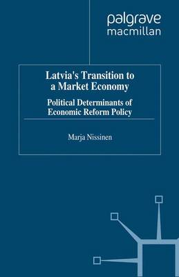 Latvia's Transition to a Market Economy: Political Determinants of Economic Reform Policy