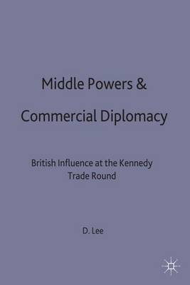 Middle Powers & Commercial Diplomacy: British Influence at the Kennedy Trade Round