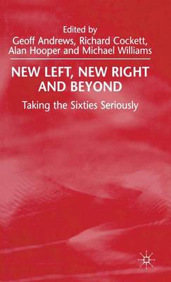New Left, New Right and Beyond: Taking the Sixties Seriously